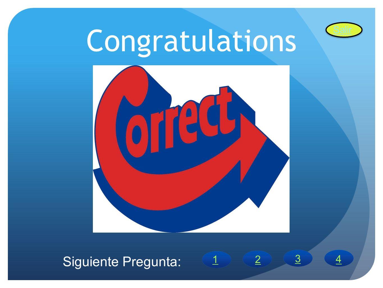 Congratulations Salir Siguiente Pregunta: 1 2 3 4