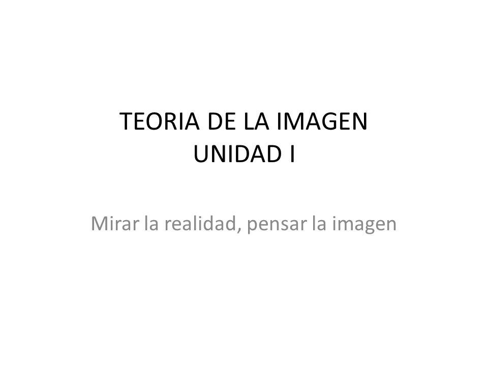 TEORIA DE LA IMAGEN UNIDAD I