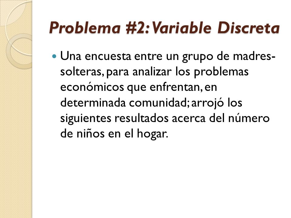 Problema #2: Variable Discreta