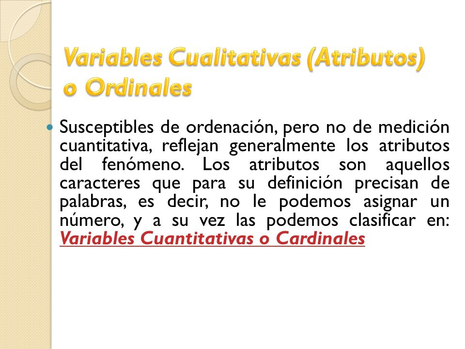 Variables Cualitativas (Atributos) o Ordinales