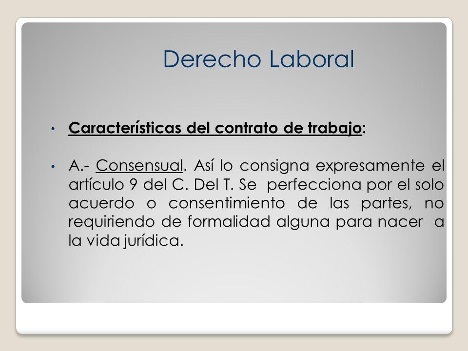 Derecho Laboral Características del contrato de trabajo:
