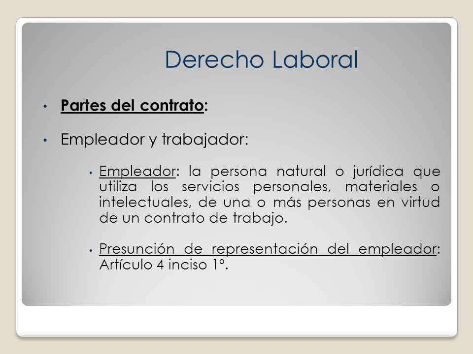 Derecho Laboral Partes del contrato: Empleador y trabajador:
