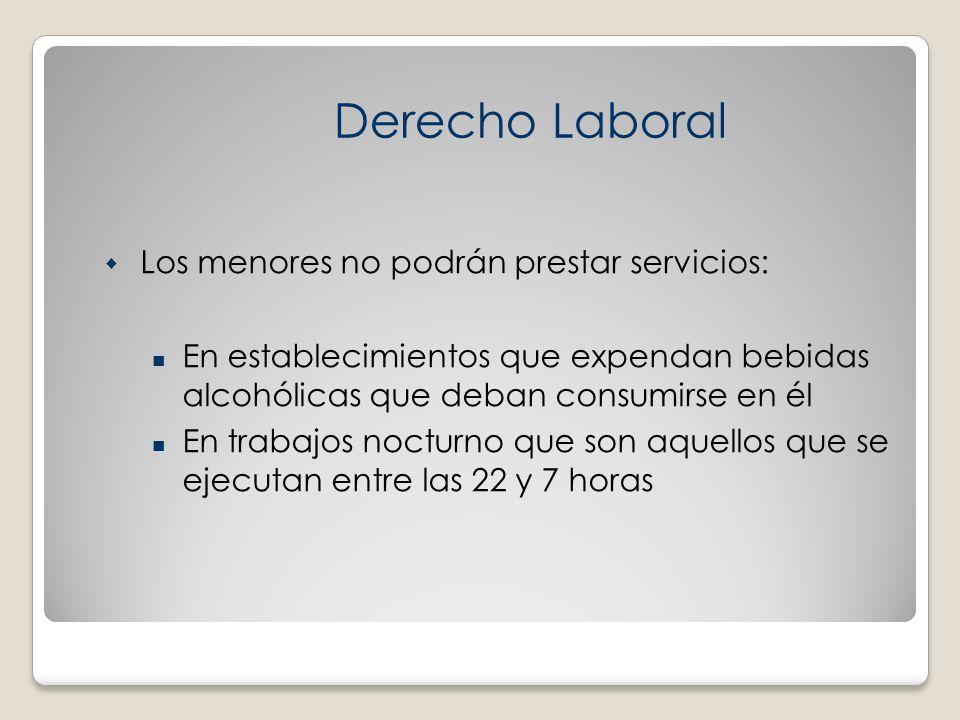 Derecho Laboral Los menores no podrán prestar servicios: