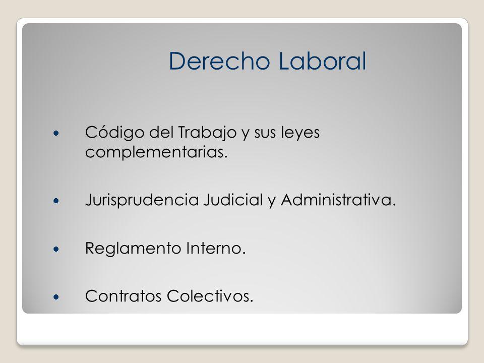 Derecho Laboral Código del Trabajo y sus leyes complementarias.