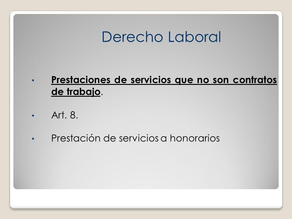 Derecho Laboral Prestaciones de servicios que no son contratos de trabajo.