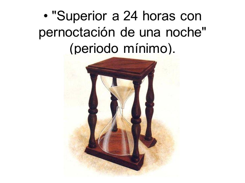 • Superior a 24 horas con pernoctación de una noche (periodo mínimo).