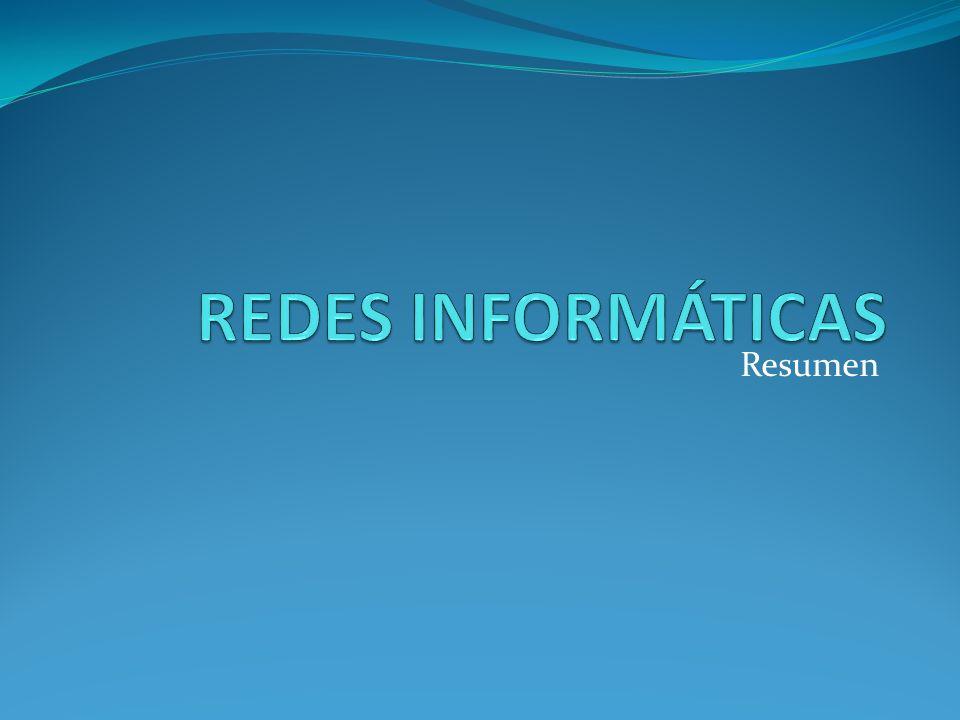 REDES INFORMÁTICAS Resumen