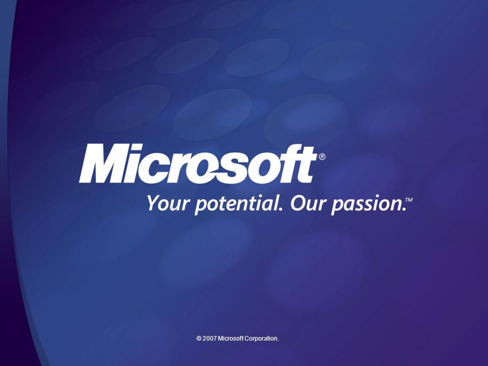 © 2007 Microsoft Corporation.