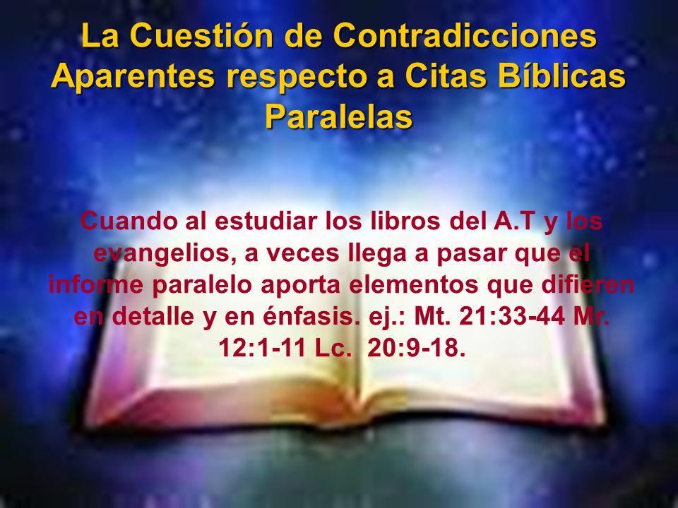 La Cuestión de Contradicciones Aparentes respecto a Citas Bíblicas Paralelas