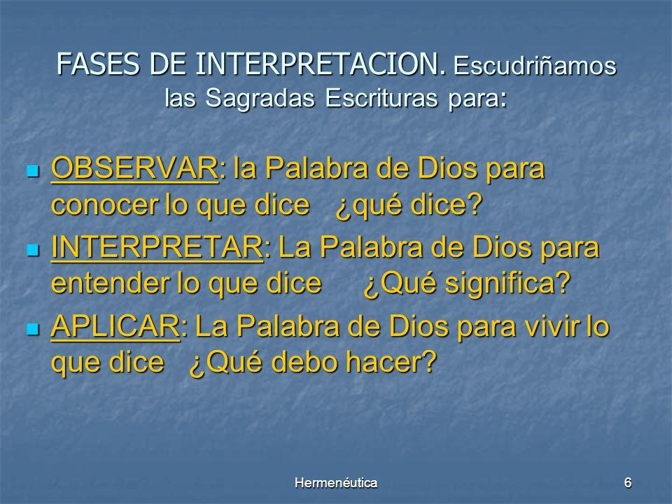 FASES DE INTERPRETACION. Escudriñamos las Sagradas Escrituras para: