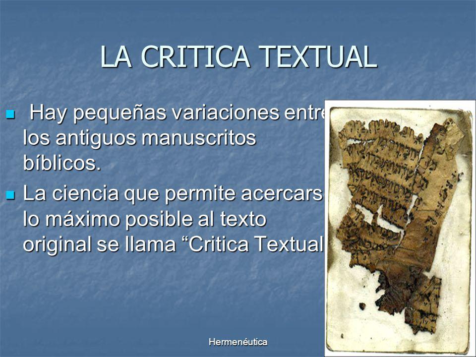 LA CRITICA TEXTUAL Hay pequeñas variaciones entre los antiguos manuscritos bíblicos.