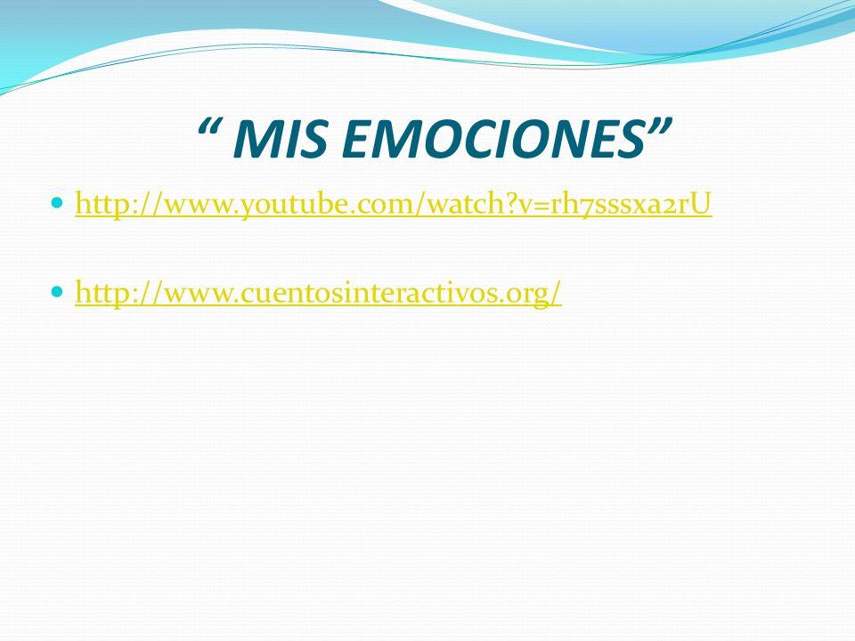 MIS EMOCIONES http://www.youtube.com/watch v=rh7sssxa2rU