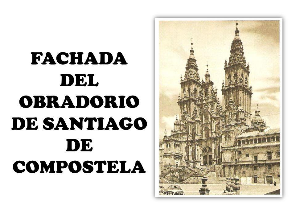 FACHADA DEL OBRADORIO DE SANTIAGO DE COMPOSTELA