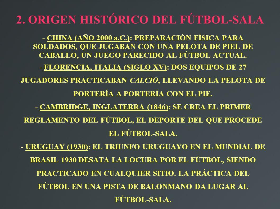 2. ORIGEN HISTÓRICO DEL FÚTBOL-SALA