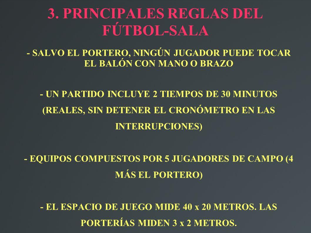 3. PRINCIPALES REGLAS DEL FÚTBOL-SALA