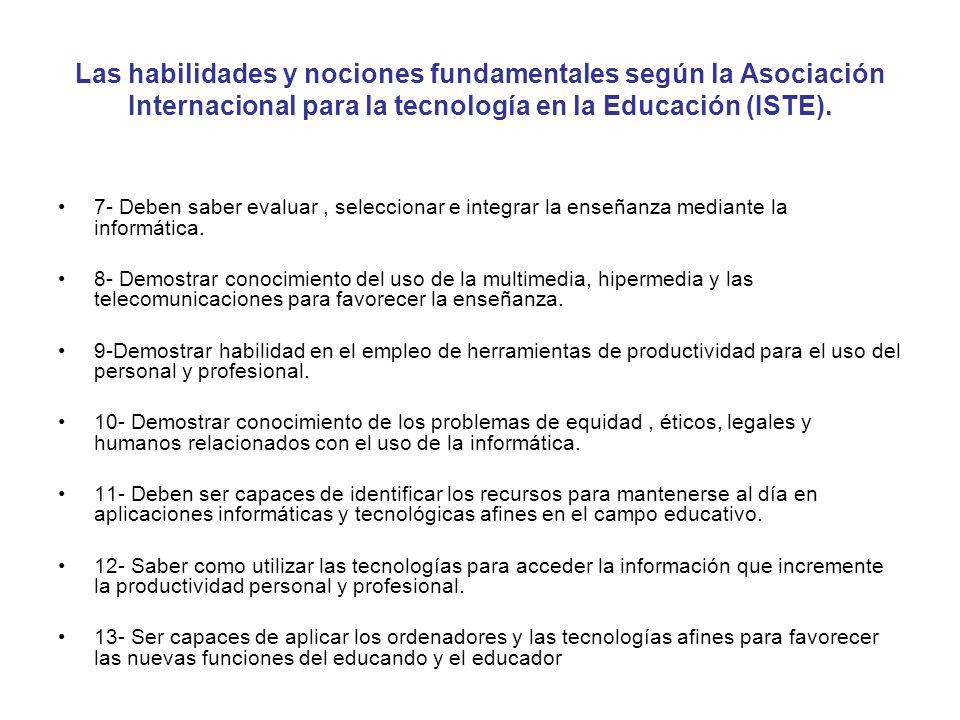 Las habilidades y nociones fundamentales según la Asociación Internacional para la tecnología en la Educación (ISTE).