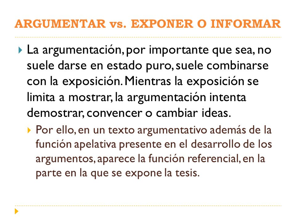 ARGUMENTAR vs. EXPONER O INFORMAR