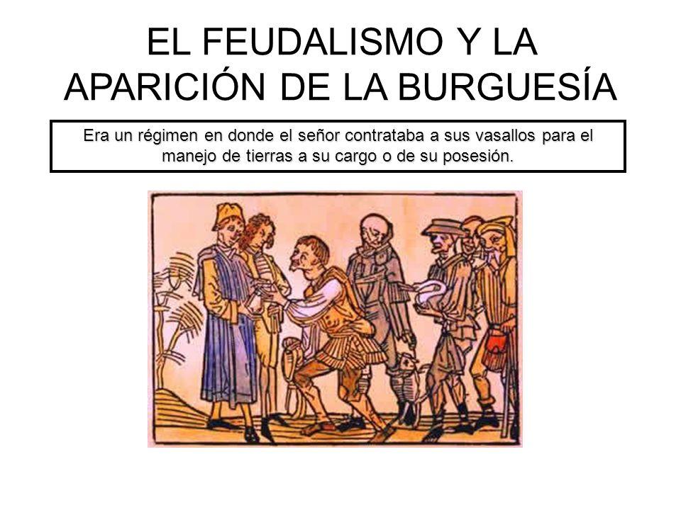 EL FEUDALISMO Y LA APARICIÓN DE LA BURGUESÍA