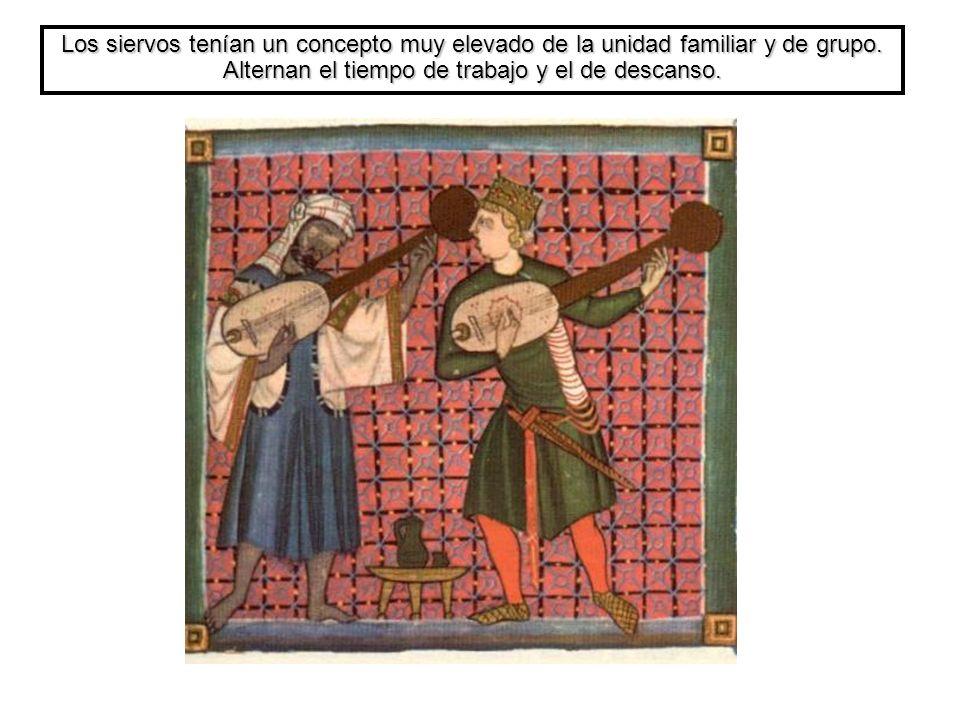 Los siervos tenían un concepto muy elevado de la unidad familiar y de grupo.