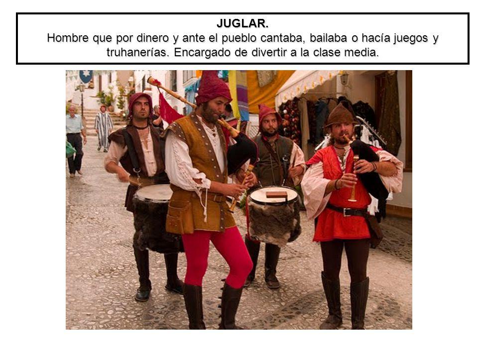 JUGLAR. Hombre que por dinero y ante el pueblo cantaba, bailaba o hacía juegos y truhanerías.