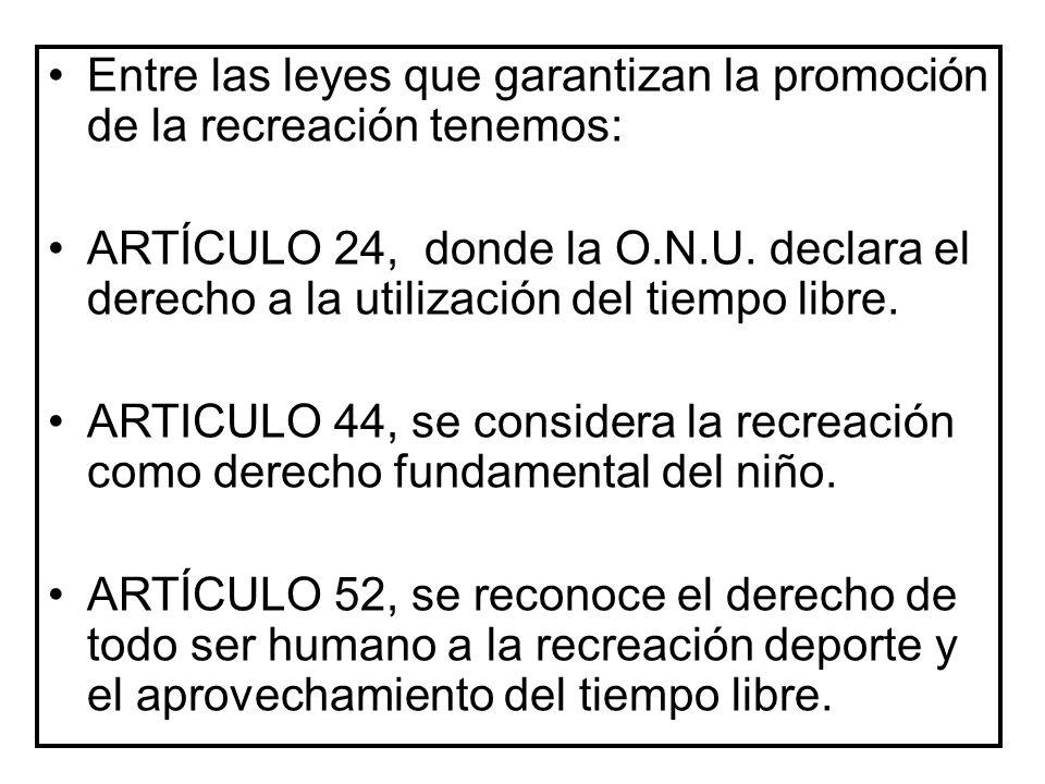Entre las leyes que garantizan la promoción de la recreación tenemos: