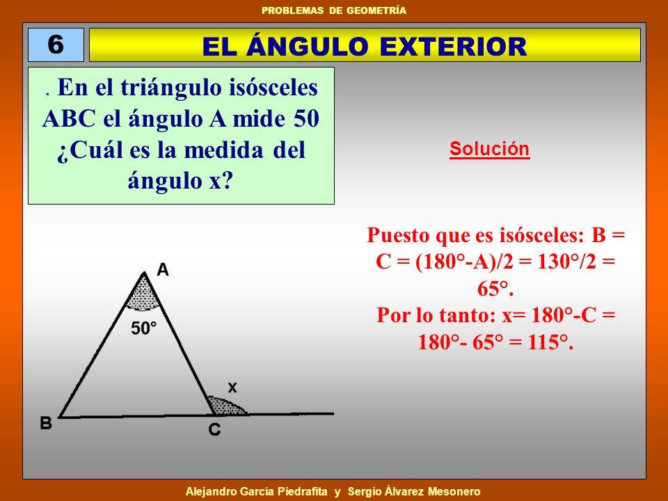 6 EL ÁNGULO EXTERIOR. . En el triángulo isósceles ABC el ángulo A mide 50 ¿Cuál es la medida del ángulo x