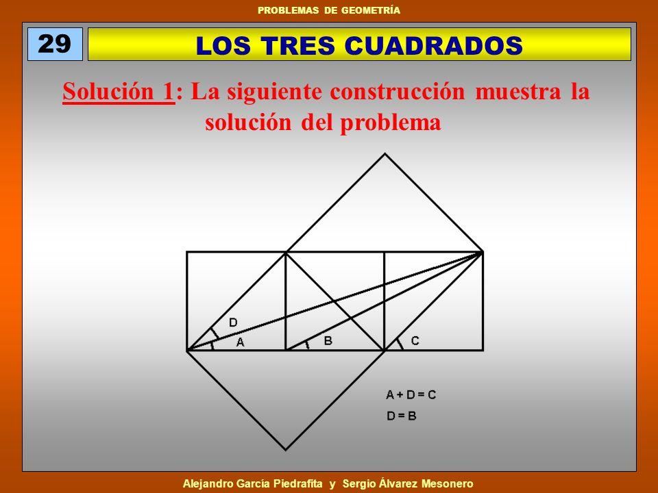 Solución 1: La siguiente construcción muestra la solución del problema