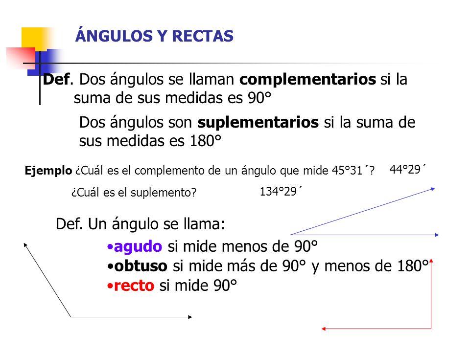 Dos ángulos son suplementarios si la suma de sus medidas es 180°