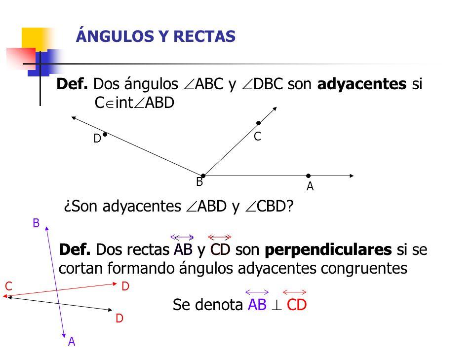 Def. Dos ángulos ABC y DBC son adyacentes si xxxxiiCintABD