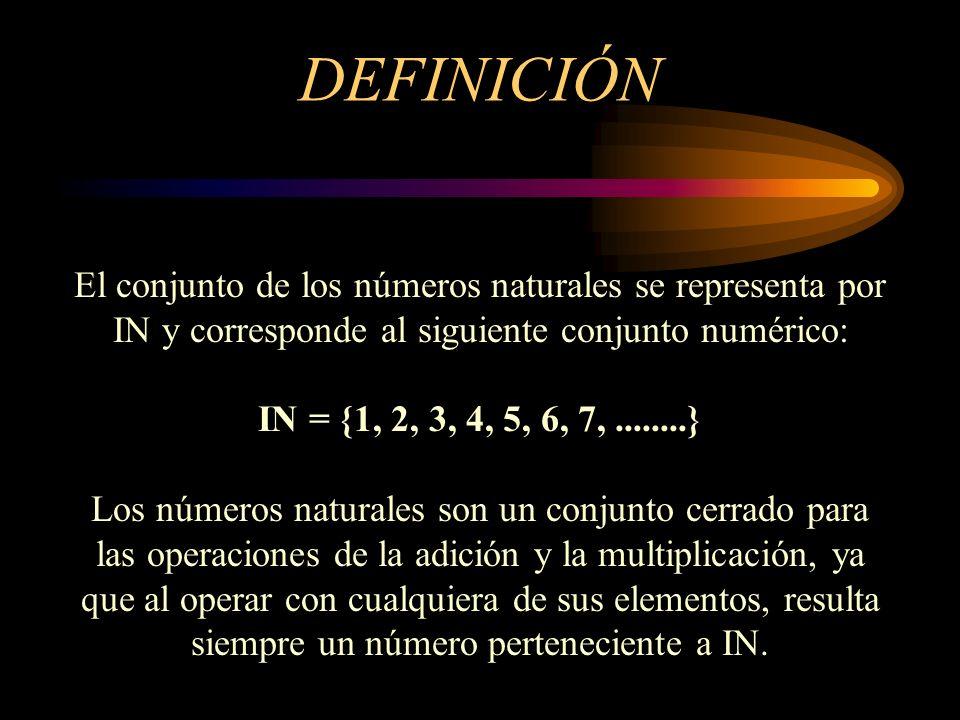 DEFINICIÓNEl conjunto de los números naturales se representa por IN y corresponde al siguiente conjunto numérico: