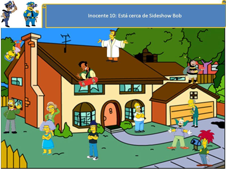 Inocente 10: Está cerca de Sideshow Bob