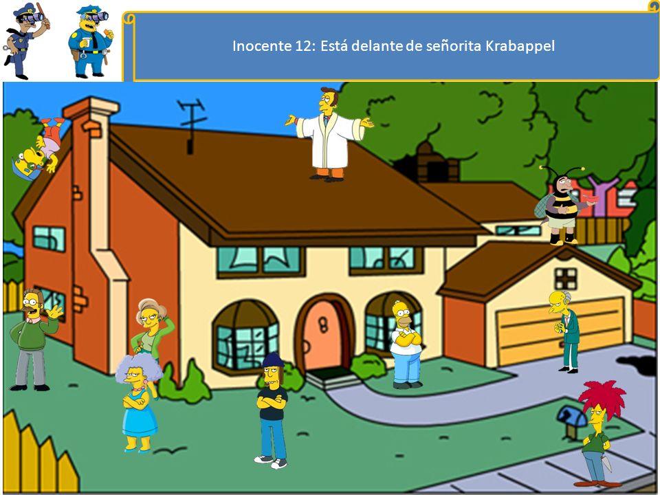 Inocente 12: Está delante de señorita Krabappel