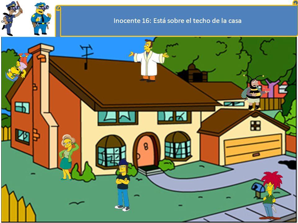 Inocente 16: Está sobre el techo de la casa