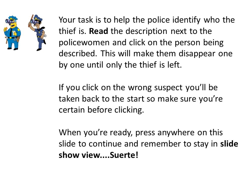 Your task is to help the police identify who the thief is