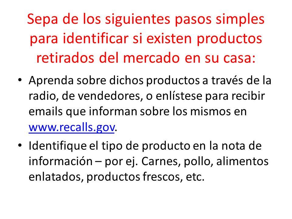 Sepa de los siguientes pasos simples para identificar si existen productos retirados del mercado en su casa: