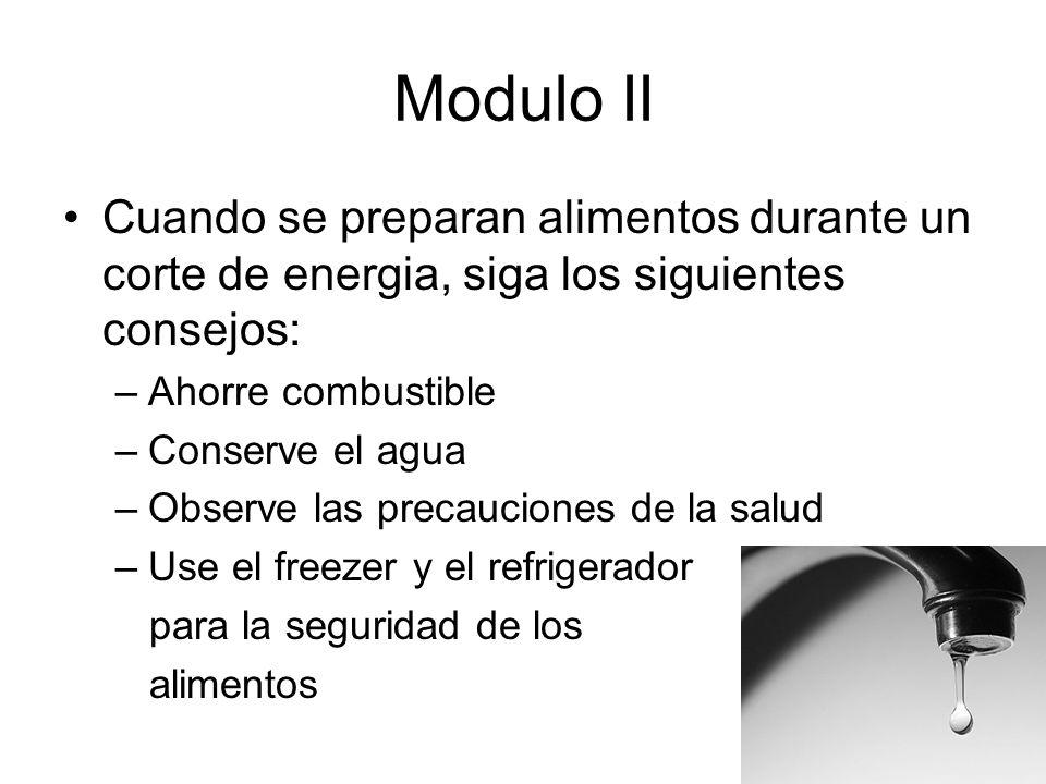 Modulo II Cuando se preparan alimentos durante un corte de energia, siga los siguientes consejos: Ahorre combustible.