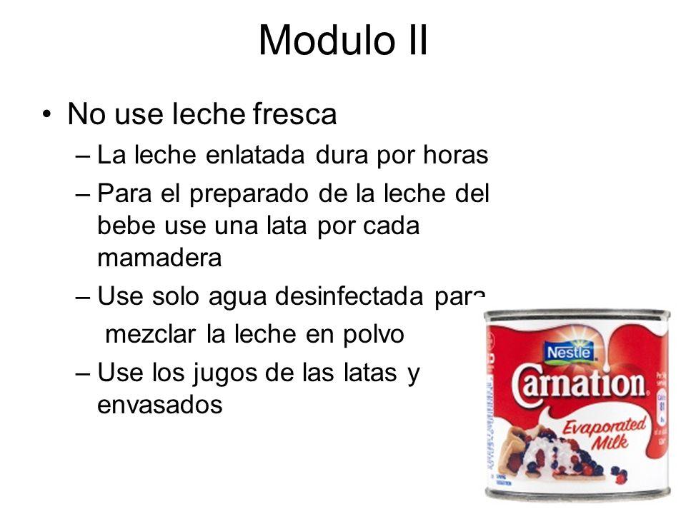Modulo II No use leche fresca La leche enlatada dura por horas