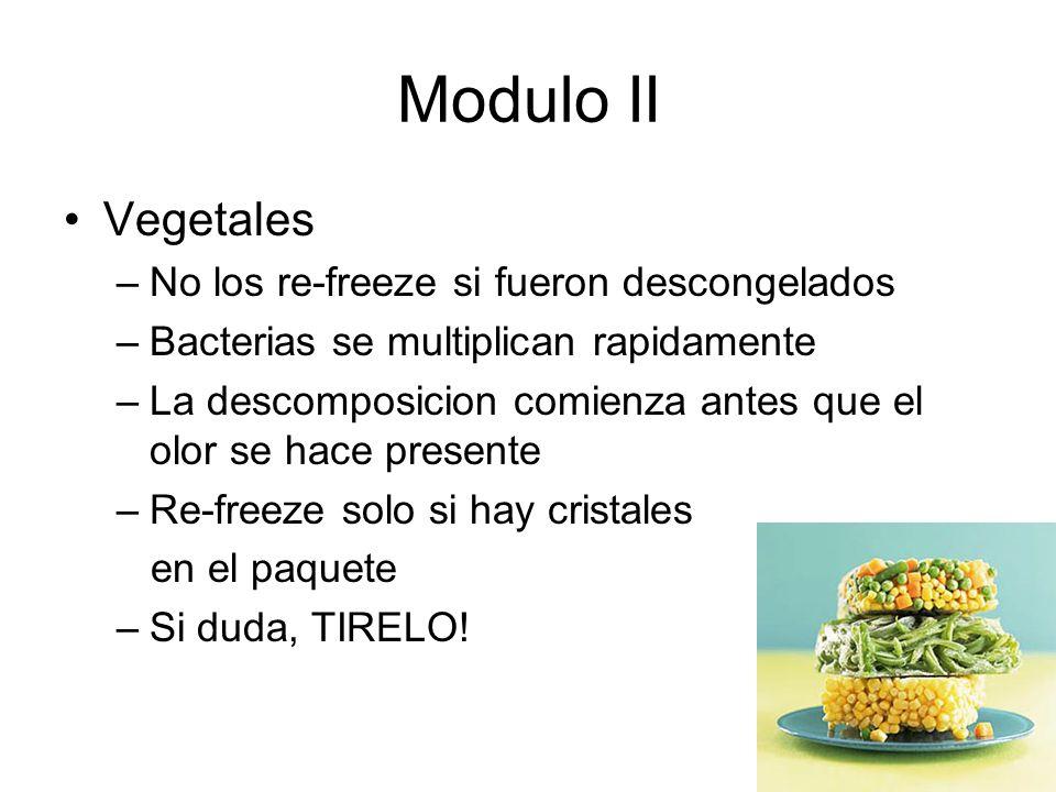 Modulo II Vegetales No los re-freeze si fueron descongelados