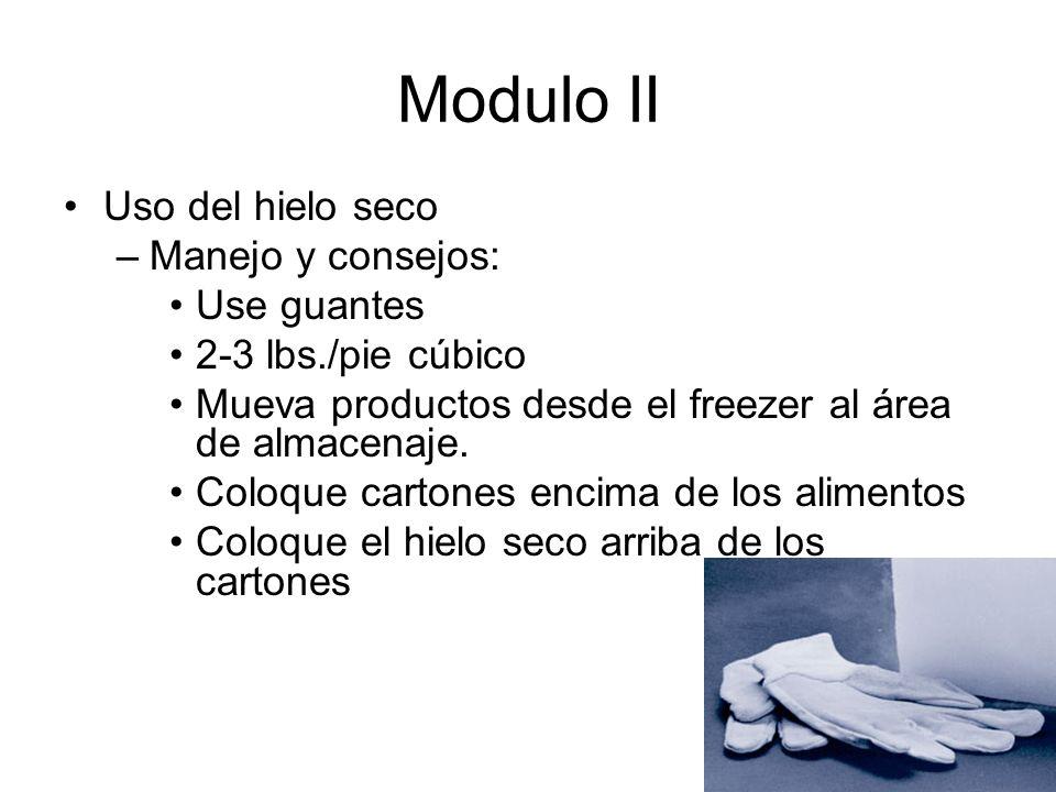 Modulo II Uso del hielo seco Manejo y consejos: Use guantes