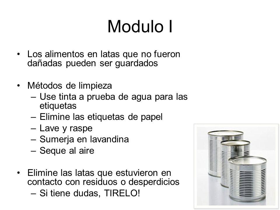 Modulo I Los alimentos en latas que no fueron dañadas pueden ser guardados. Métodos de limpieza. Use tinta a prueba de agua para las etiquetas.