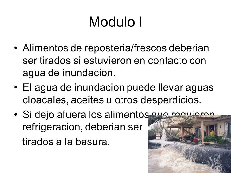Modulo I Alimentos de reposteria/frescos deberian ser tirados si estuvieron en contacto con agua de inundacion.