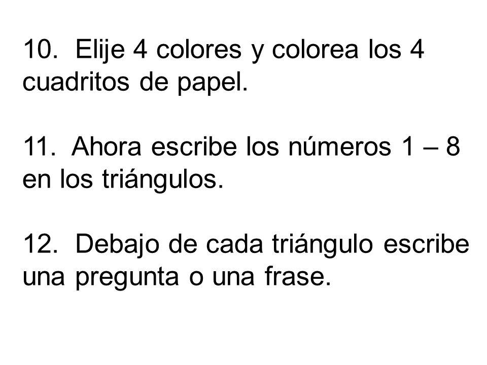 10. Elije 4 colores y colorea los 4 cuadritos de papel.