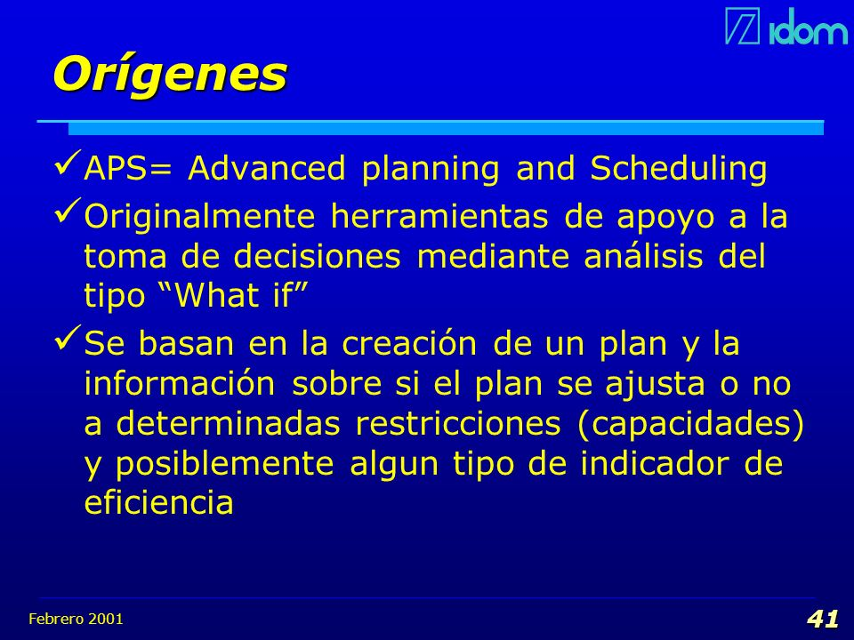 Orígenes APS= Advanced planning and Scheduling