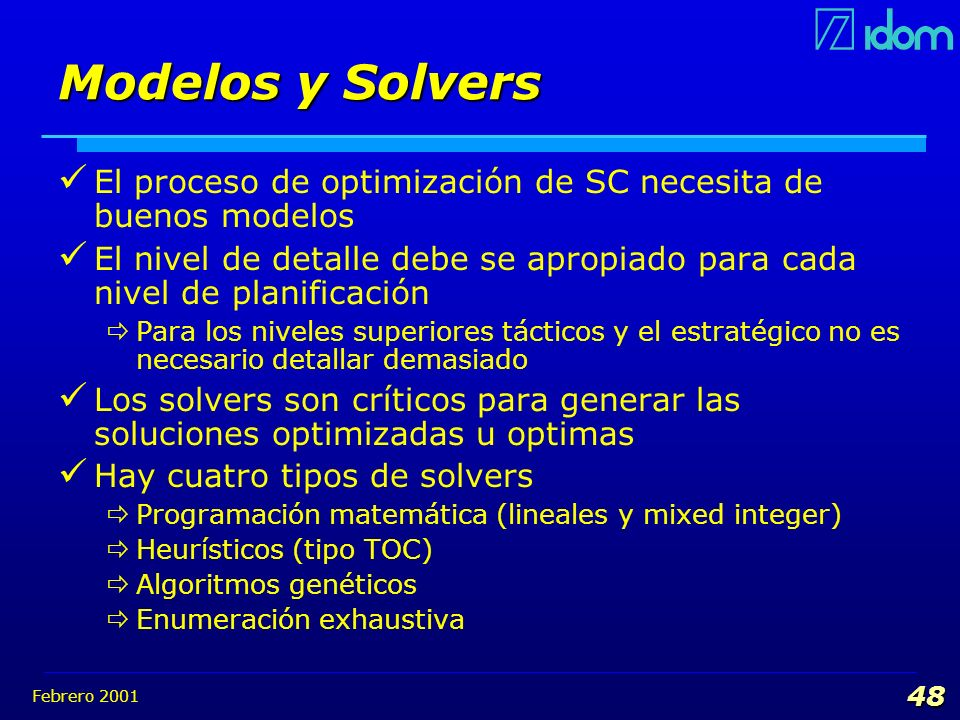 Modelos y Solvers El proceso de optimización de SC necesita de buenos modelos.