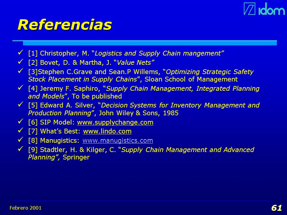 Referencias [1] Christopher, M. Logistics and Supply Chain mangement