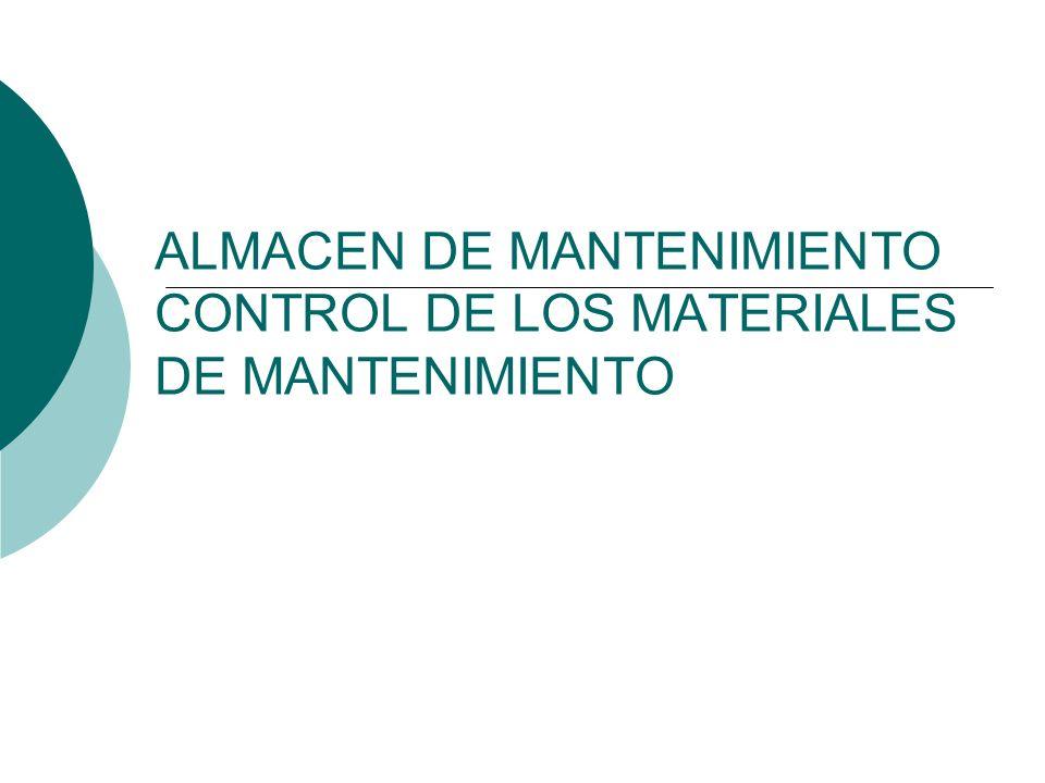 ALMACEN DE MANTENIMIENTO CONTROL DE LOS MATERIALES DE MANTENIMIENTO