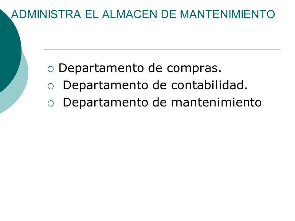 ADMINISTRA EL ALMACEN DE MANTENIMIENTO