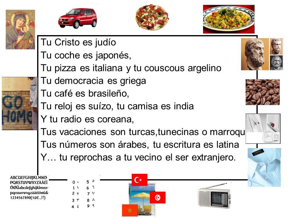 Tu pizza es italiana y tu couscous argelino Tu democracia es griega