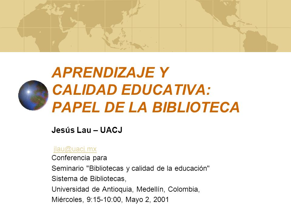 APRENDIZAJE Y CALIDAD EDUCATIVA: PAPEL DE LA BIBLIOTECA