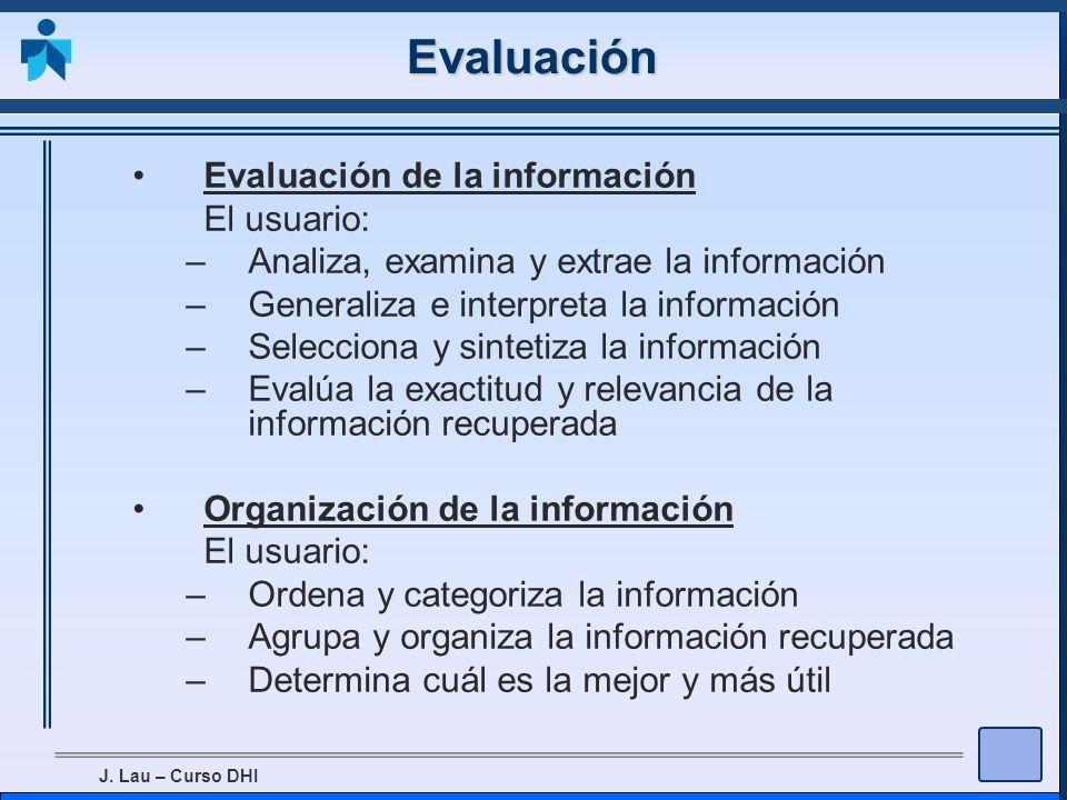 Evaluación Evaluación de la información El usuario: